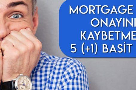 Mortgage Kredi Onayınızı Kaybetmenizin 5 (+1) Sebebi