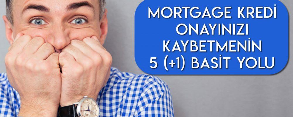 Mortgage Kredi Onayınızı Kaybetmenizin 5 (+1) Sebebi 1